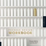 Package Design Workbook 1st Edition 9781592537082 1592537081