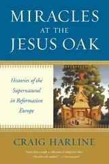 Miracles at the Jesus Oak 1st Edition 9780300167023 0300167024