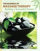 The Business of Massage Therapy 1st Edition 9780133003765 0133003760