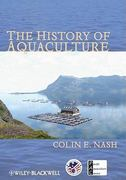 The History of Aquaculture 1st edition 9780813821634 0813821630