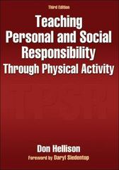 Teaching Personal and Social Responsibility Through Physical Activity 3rd Edition 9780736094702 0736094709