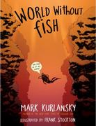 World Without Fish 1st Edition 9780761156079 0761156070