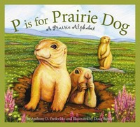 P Is for Prairie Dog 1st Edition 9781585365081 1585365084
