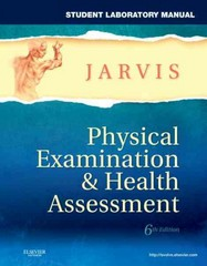 Student Laboratory Manual for Physical Examination & Health Assessment 6th Edition 9781437714456 1437714455