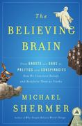 The Believing Brain 1st Edition 9781429972611 1429972610