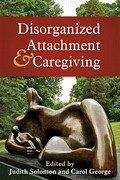 Disorganized Attachment and Caregiving 1st edition 9781609181284 160918128X