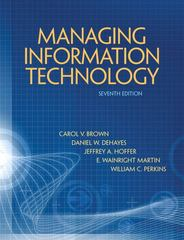 Managing Information Technology 7th Edition 9780132998499 0132998491