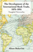 The Development of the International Book Trade, 1870-1895 0 9780230275638 023027563X
