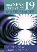 IBM SPSS Statistics 19 Made Simple 1st Edition 9781848720695 1848720696