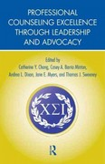 Professional Counseling Excellence through Leadership and Advocacy 1st Edition 9780415890724 0415890721