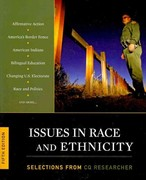 Issues in Race and Ethnicity: Selections from The CQ Researcher 5th Edition 9781608717088 1608717089