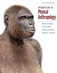 Introduction to Physical Anthropology 2011-2012 Edition 13th edition 9781111297930 1111297932