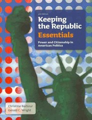 Keeping the Republic: Power and Citizenship in American Politics, The Essentials 5th edition 9781608710058 160871005X