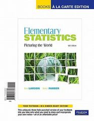 Elementary Statistics: Picturing the World, Books a la Carte Edition 5th edition 9780321693785 0321693787
