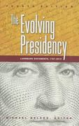 The Evolving Presidency 1st Edition 9781483368542 1483368548