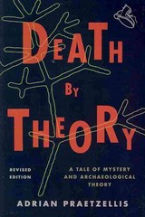 Death by Theory 1st Edition 9780759119581 0759119589
