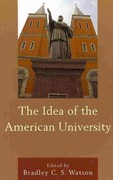 The Idea of the American University 0 9780739149157 0739149156