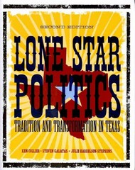 Lone Star Politics: Tradition and Transformation in Texas 2nd edition 9781604266382 1604266384