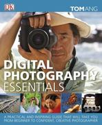 Digital Photography Essentials 1st Edition 9780756682149 0756682142