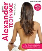 The Alexander Technique Workbook 0 9781843405948 1843405946