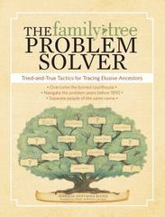 The Family Tree Problem Solver 1st Edition 9781440311932 1440311935
