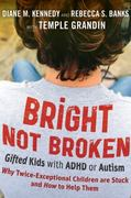 Bright Not Broken 1st Edition 9780470623329 0470623322