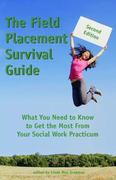 The Field Placement Survival Guide 2nd Edition 9781929109265 1929109261