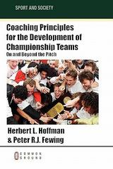 Coaching Principles for the Development of Championship Teams 1st Edition 9781863358125 1863358129