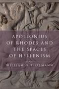 Apollonius of Rhodes and the Spaces of Hellenism 0 9780199731572 0199731578