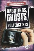 Investigating Hauntings, Ghosts, and Poltergeists 0 9781429648141 1429648147