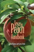 Texas Peach Handbook 1st Edition 9781603442664 1603442669