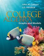 College Algebra: Graphs &amp. Models 1st edition 9780073519548 0073519545