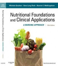 Nutritional Foundations and Clinical Applications - E-Book 5th Edition 9780323266888 0323266886