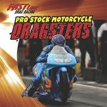Pro Stock Motorcycle Dragsters 0 9781433947049 1433947048