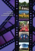 La France contemporaine à travers ses films 1st Edition 9781585103737 158510373X