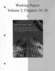 Working Papers, Volume 2, Chapters 16-26 to accompany Financial & Managerial Accounting 16th edition 9780077328696 0077328698