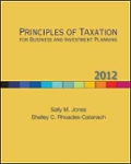 Principles of Taxation for Business and Investment Planning  2012 Edition