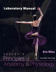 Lab Manual for Principles of Anatomy & Physiology 2nd Edition 9780077351281 0077351282