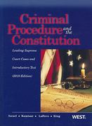 Criminal Procedure and the Constitution 1st Edition 9780314261748 0314261745