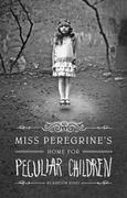 Miss Peregrine's Home for Peculiar Children 1st Edition 9781594744761 1594744769