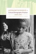 Apprenticeship in Critical Ethnographic Practice 0 9780226470726 0226470725