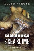 Sex, Drugs, and Sea Slime 1st Edition 9780226678726 0226678725