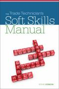 The Trade Technician's Soft Skills Manual 1st edition 9781133387398 113338739X