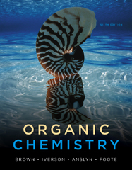 Student Study Guide and Solutions Manual for Brown/Foote/Iverson/Anslyn's Organic Chemistry 6th edition 9781111426811 1111426813