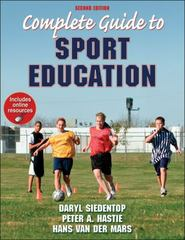 Complete Guide to Sport Education 2nd Edition 9780736098380 0736098380