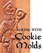 Baking with Cookie Molds 0 9780938497479 0938497472