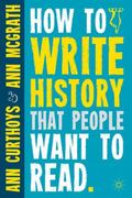 How to Write History that People Want to Read 1st Edition 9780230304963 0230304966