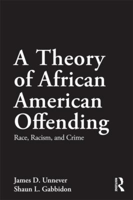 A Theory of African American Offending 1st edition 9780415883580 041588358X