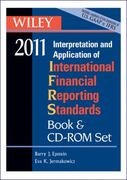 Wiley Interpretation and Application of International Accounting and Financial Reporting Standards 2011 Book and CD ROM Set 8th edition 9780470554449 0470554444