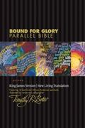 Bound for Glory Parallel Bible 0 9781414349893 1414349890